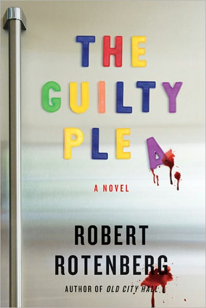 The Guilty Plea, by Robert Rotenberg