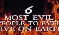 Six Most Evil People To Ever Live On Earth