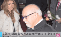 """Céline Dion Says Husband Wants To """"Die In My Arms"""""""